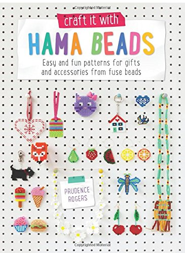 Craft it with Hama Beads: Easy and fun patterns for gifts and accessories from fuse beads