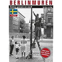 Berlinmuren: Gräns genom en stad (Die Berliner Mauer, schwedisch) (Die Berliner Mauer / in vielen Sprachen)