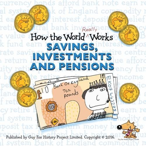 How the World Really Works: Savings, Investments & Pensions