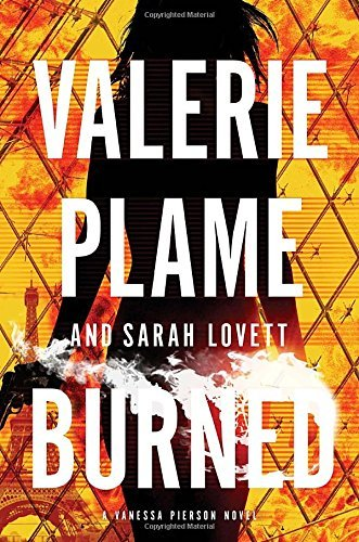 Burned (Vanessa Pierson Novel) by Valerie Plame Wilson (21-Oct-2014) Hardcover