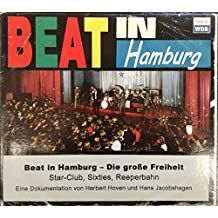 Beat in Hamburg - Die Grosse Freiheit, Star-Club, Sixties, Reeperbahn