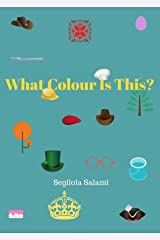 What Colour Is This? Kindle Edition