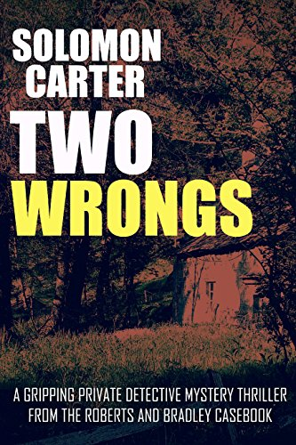 free kindle book Two Wrongs: A Gripping Private Detective Mystery Thriller from the Roberts and Bradley Casebook