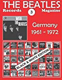 The Beatles Records Magazine - No. 3 - Germany - Black & White Edition: Discography edited in Germany by Polydor, Odeon, Hörzu Electrola, Apple Magazine - Black & White Edition, Band 3