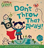 Best Books About Kindergartens - Don't Throw That Away!: A Lift-The-Flap Book about Review