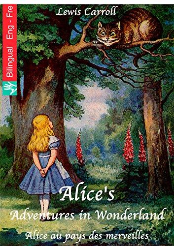 Alice's Adventures in Wonderland (English French edition illustrated): Alice au pays des merveilles (Anglais Français édition illustré)