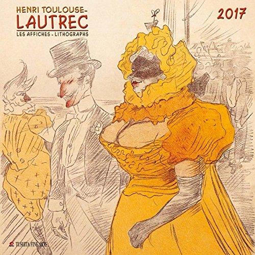 Henri Toulouse-Lautrec – Lithographs 2017: Kalender 2017 (Fine Arts) (Henri-kalender)
