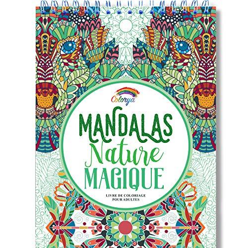 Livre de Coloriage Adultes Mandalas Anti-Stress Nature Magique: le Premier Cahier de Coloriage sur Papier Artiste au Format A4 sans Bavure par Colorya par  Colorya