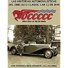 LAS HISTORIAS AUTOMOVILÍSTICAS DEL OBELISCO CLASSIC CAR CLUB: Historias publicadas en 2017 - Libro 008 (Serie) (Spanish Edition)