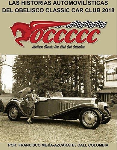 LAS HISTORIAS AUTOMOVILÍSTICAS DEL OBELISCO CLASSIC CAR CLUB: Historias publicadas en 2017 - Libro 008 (Serie)