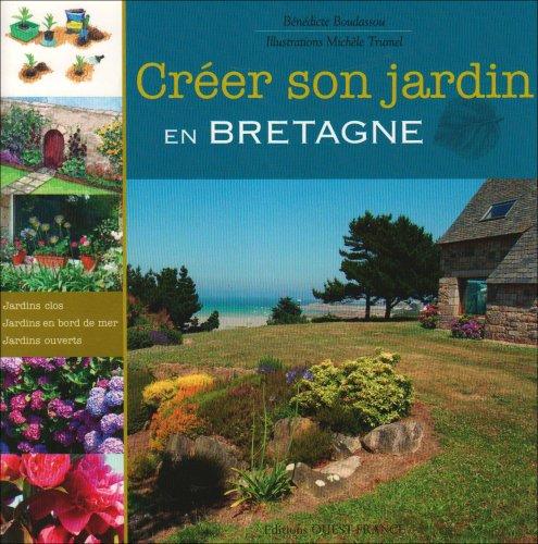 CREER SON JARDIN EN BRETAGNE par BENEDICTE BADASSOU