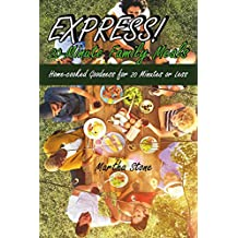 Express! 20-Minute Family Meals: Home-cooked Goodness for 20 Minutes or Less (English Edition)
