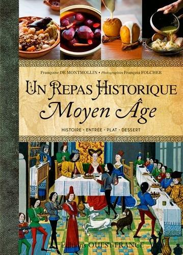 Un repas historique : Moyen Age par Françoise de Montmollin