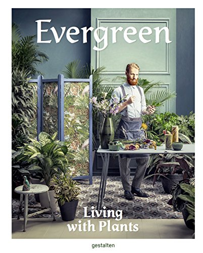 Evergreen : living with plants por Collectif