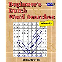 Beginner's Dutch Word Searches - Volume 4