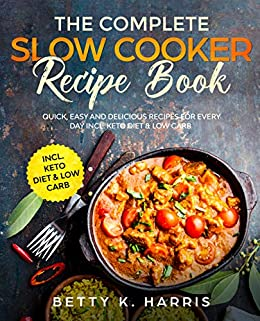 Ketogenic slow cooker:   29 Delicious Step-by-step Recipes  Everybody Loves