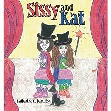 Sissy and Kat by Katharine E. Hamilton (2013-03-07)