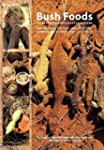Bush Foods: Arrernte Foods from Centr...