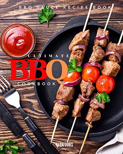Ultimate BBQ cookbook 2019: BBQ sauce recipe book (English Edition)