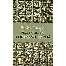 Vida y obra de Ildefonso Cerdá (Atalaya)