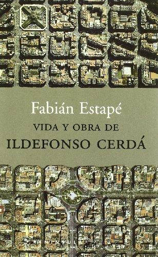 Vida y obra de Ildefonso Cerdá (ATALAYA) por Fabián Estapé Rodriguez