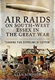 Air Raids on South West Essex in the Great War: Looking for Zeppelins at Leyton
