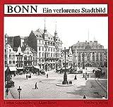 Bonn: Ein verlorenes Stadtbild