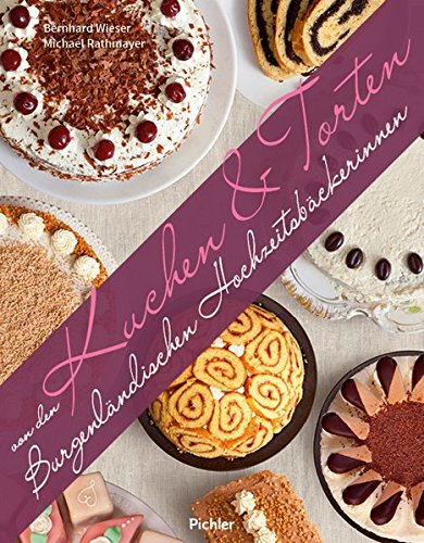 Kuchen & Torten von den Burgenländischen Hochzeitsbäckerinnen