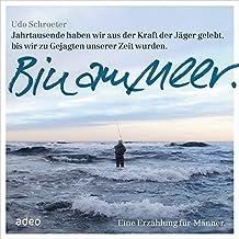Hörbuch: Bin am Meer: Eine Erzählung für Männer.