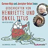 Geschichten von Henriette und Onkel Titus: Carmen-Maja und Jennipher Antoni lesen