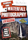 Beginners Guide to Waterfall Photography (Beginners Guide to Photography Book 7)