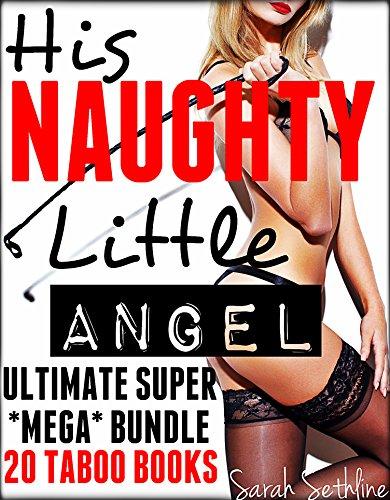 His NAUGHTY Little Angel ULTIMATE SUPER MEGA BUNDLE (English Edition)