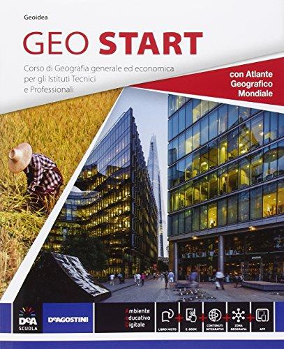 Geo start. Vol. unico. Con atlante. Per gli Ist. tecnici e professionali. Con e-book. Con espansione online