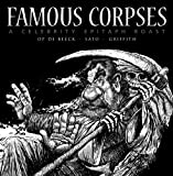 FAMOUS CORPSES - a celebrity epitaph roast by Danielle Griffith (2008-11-01)