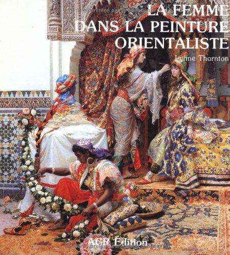 Orientaliste tome 3 : La Femme dans la peinture orientaliste par L. Thornton