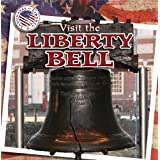 Visit the Liberty Bell (Landmarks of Liberty) by James Francis PH.D. (2012-01-06)