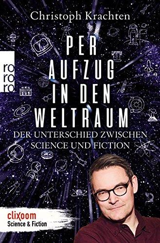 Per Aufzug in den Weltraum: Der Unterschied zwischen Science und Fiction
