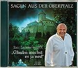 Glaubn mechst es ja ned: Sagen aus der Oberpfalz (CD) - Toni Lauerer