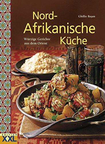 Preisvergleich Produktbild Nord-Afrikanische Küche: Würzige Gerichte aus dem Orient