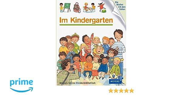 Meyers Kinderbibliothek: Im Kindergarten: Meyers kleine ...