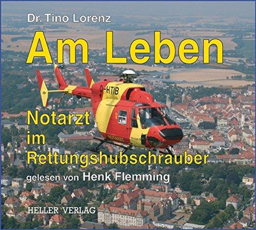 Am Leben - Notarzt im Rettungshubschrauber (Luft-und Raumfahrtmedizin)