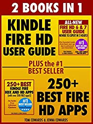 2 Books in 1: Kindle Fire HD User Guide & 250+ Fire HD Apps: Giving You Everything You Need to Get Started With Your Kindle (English Edition)