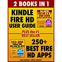 2 Books in 1: Kindle Fire HD User Guide & 250+ Fire HD Apps: Giving You Everything You Need to Get Started With Your Kindle
