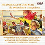 The Golden Age of Light Music: The 1950s Volume 5 - Sunny Side Up