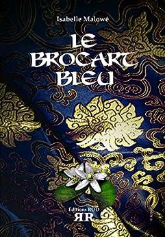 Le Brocart Bleu par [Malowé, Isabelle]