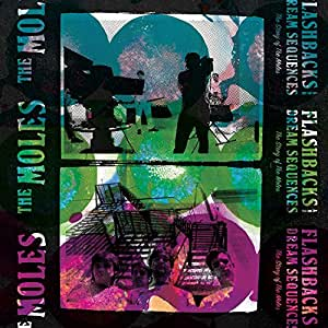 Flashbacks And Dream Sequences: The Story Of The Moles [VINYL]