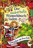 Der zauberhafte Wunschbuchladen: Weihnachten mit Frau Eule