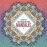 Telecharger Livres Livre de coloriage pour adultes Mandalas 1 (PDF,EPUB,MOBI) gratuits en Francaise