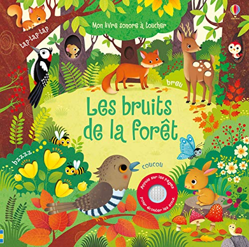 Les bruits de la forêt - Mon livre sonore à toucher