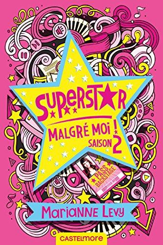 Saison 2: Superstar malgré moi !, T2 eBook: Marianne Levy: Amazon.fr: Amazon Media EU S.à r.l.